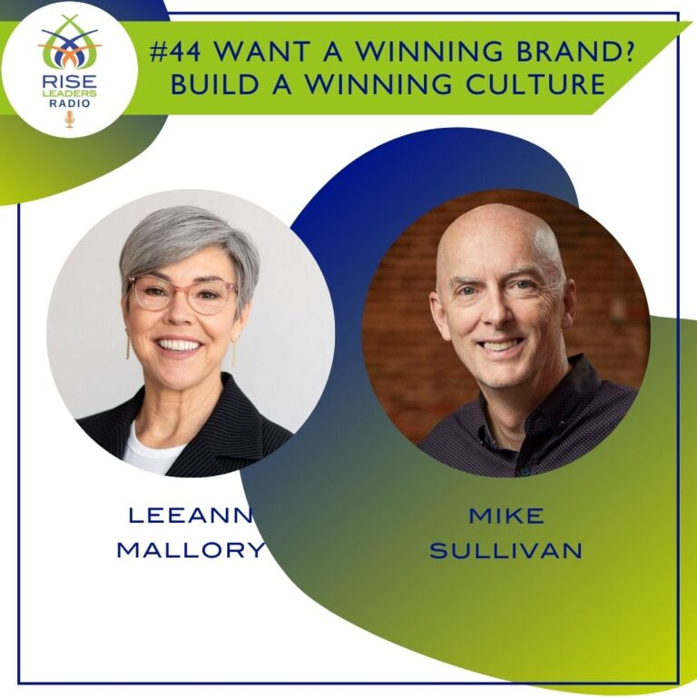 #44 Want a Winning Brand? Build a Winning Culture with Mike Sullivan